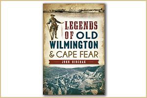 Legends: Old Wilmington & Cape Fear